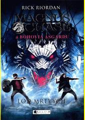 Obal knihy Magnus Chase a bohovia Asgardu: Loď mŕtvych