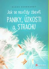 Obal knihy Jak se navždy zbavit paniky, úzkosti a strachu