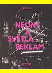 Zmizelá Praha: Neony a světla reklam