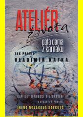 Obal knihy Ateliér života - pátá dáma z karnaku