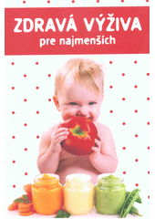 Obal knihy Zdravá výživa pre najmenších