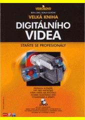 Obal knihy Velká kniha digitálního videa CZ