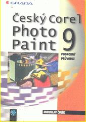 Český Corel PHOTO-PAINT9 - podrobný průvodce začínajícího uživatele CZ