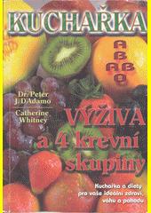 Obal knihy Kuchařka - výživa a 4 krevní skupiny CZ