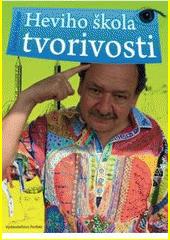 Obal knihy Heviho škola tvorivosti