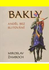 Obal knihy Bakly - Anděl bez slitování CZ