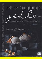 Obal knihy Jak se fotografuje jídlo