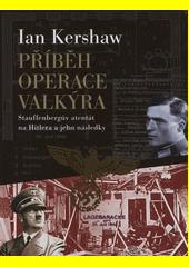 Obal knihy Příběh Operace Valkýra CZ