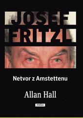Obal knihy Josef Fritzl - Netvor z Amstettenu CZ