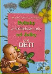 Bylinky a liečiteľské rady od Julky pre deti