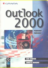 Outlook 2000 - podrobný průvodce pokročilého užívatele CZ
