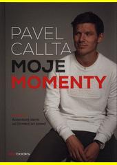 Obal knihy Pavel Callta: Moje momenty