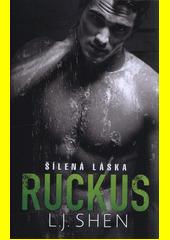 Obal knihy Ruckus: Šílená láska