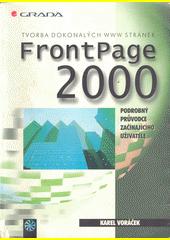 FrontPage 2000 - tvorba dokonalých WWW stránek - podrobný průvodce začínajícího uživatele CZ