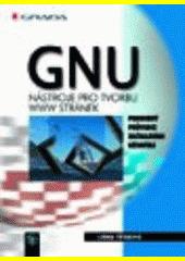 GNU nástroje pro tvorbu WWW stránek - podrobný průvodce začínajícího uživatele CZ