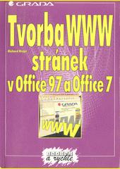 Tvorba WWW stránek v Office 97 a Office 7 - snadno a rychle CZ