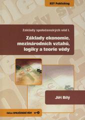 Obal knihy Základy ekonomie, mezinárodních vztahů, logiky a teorie vědy CZ