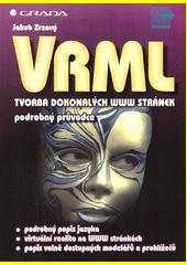 VRML - tvorba dokonalých WWW stránek - podrobný průvodce CZ