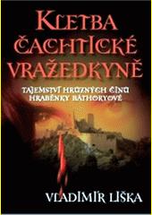 Obal knihy Kletba čachtické vražedkyně CZ