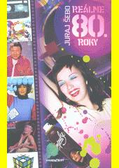 Obal knihy Reálne 80. roky