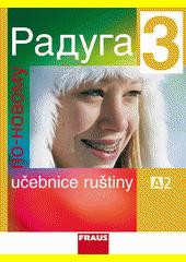 Obal knihy Raduga po novomu 3 - Učebnice ruštiny RU