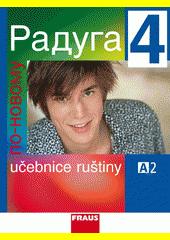 Obal knihy Raduga po novomu 4 - Učebnice ruštiny RU