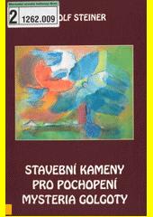 Obal knihy Stavební kameny pro pochopení mystéria Golgoty CZ