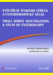 Obal knihy Vyšetření tenkého střeva a Enteroskopický atlas CZ