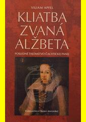 Obal knihy Kliatba zvaná Alžbeta