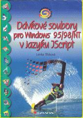 Dávkové súbory pro Windows 95/98/NT v jazyku JScript - snadno a rychle CZ