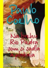 Obal knihy Na brehu Rio Piedra som si sadla a plakala